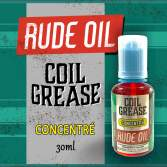 Rude Oil: Coil Grease 30ml concentré
