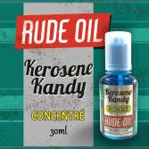 Rude Oil: Kerosene Kandy 30ml concentré